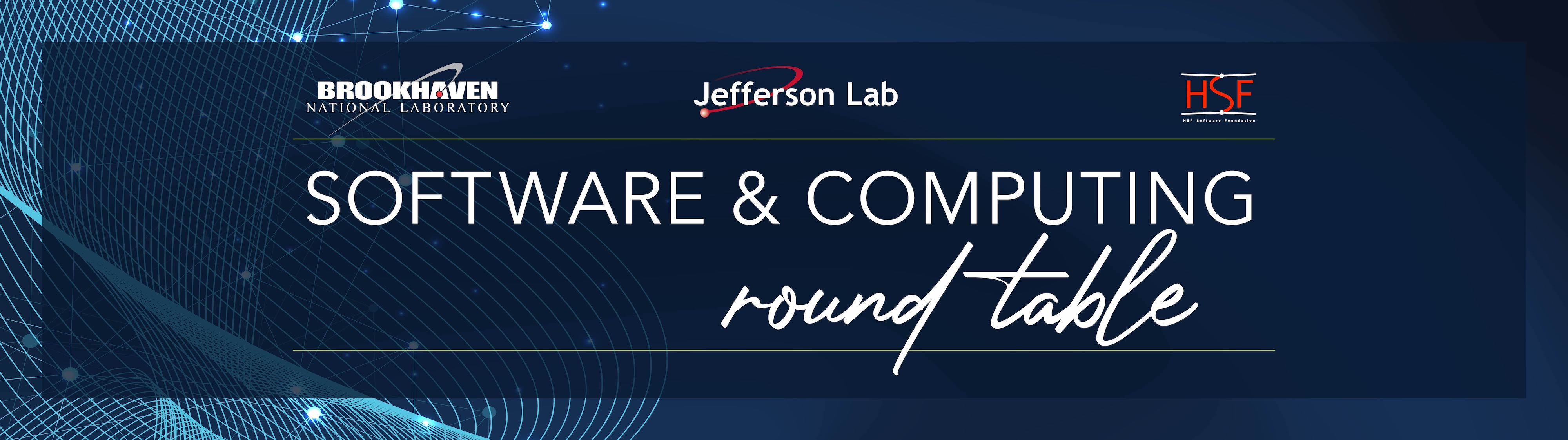 Banner showing the logos of the Software and Computing Round Table, BNL, HSF, and JLab